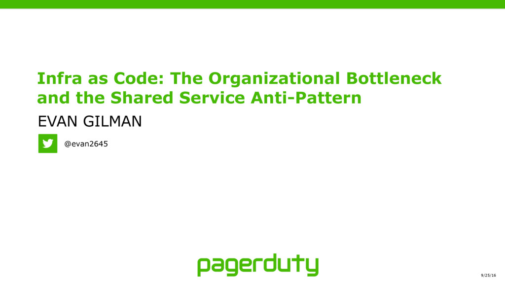 9/25/16 @evan2645 Infra as Code: The Organizati...