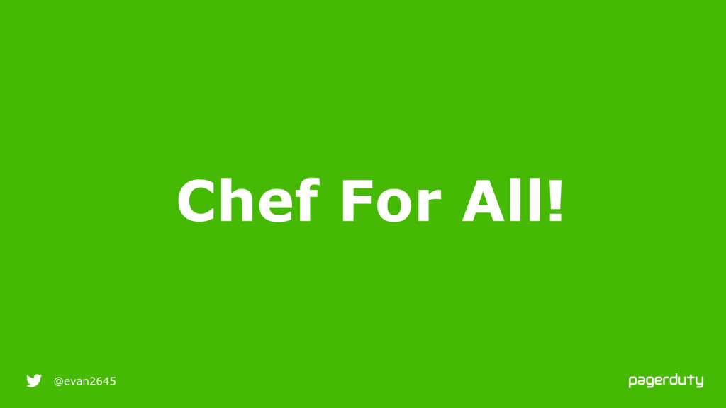 9/25/16 @evan2645 Chef For All! RESILIENT INFRA...