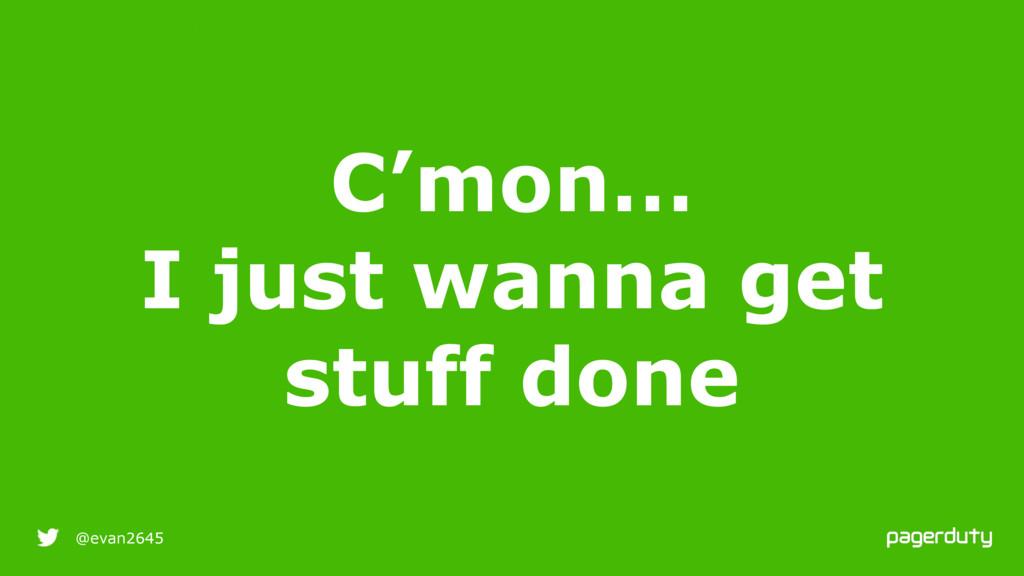 9/25/16 @evan2645 C'mon… I just wanna get stuff...