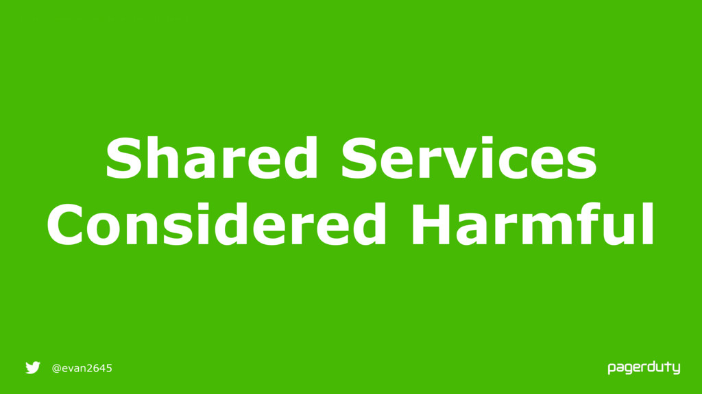 9/25/16 @evan2645 Shared Services Considered Ha...