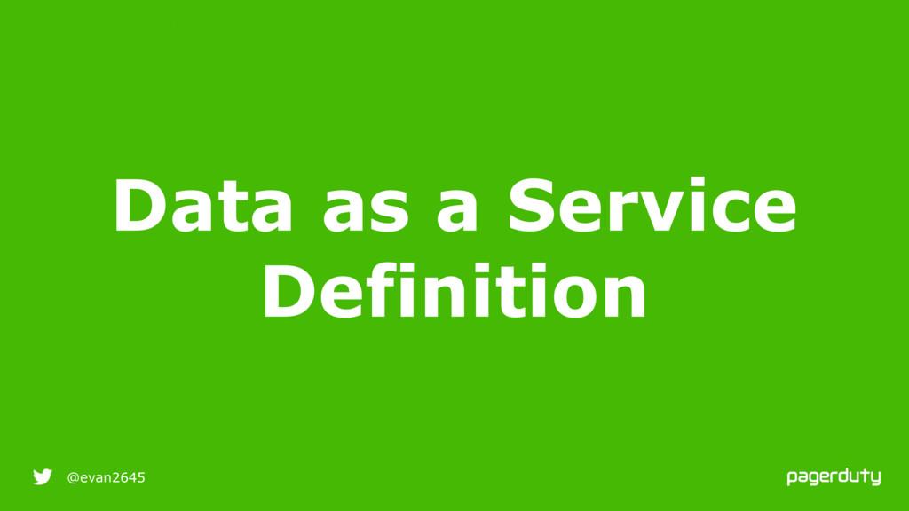 9/25/16 @evan2645 Data as a Service Definition ...