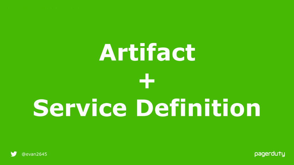 9/25/16 @evan2645 Artifact + Service Definition...