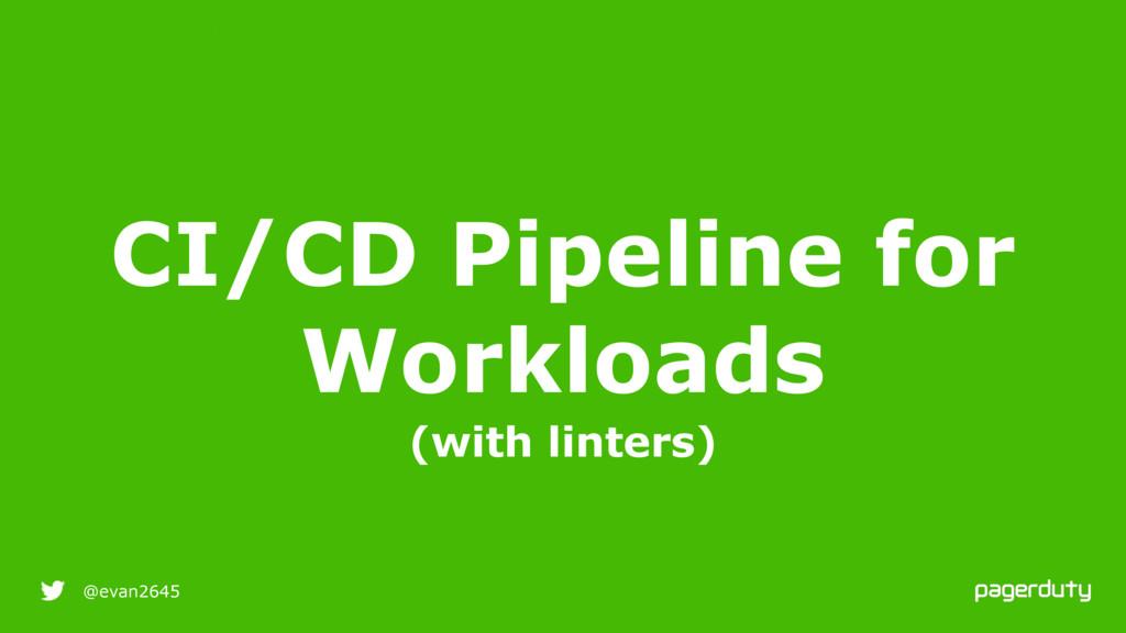 9/25/16 @evan2645 CI/CD Pipeline for Workloads ...