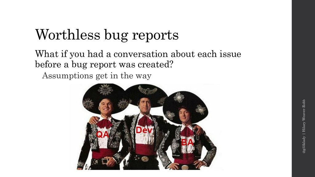 Worthless bug reports @g33klady | Hilary Weaver...