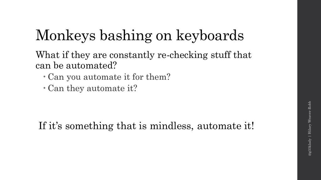 Monkeys bashing on keyboards What if they are c...
