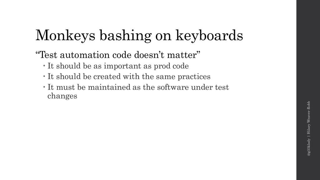 Monkeys bashing on keyboards @g33klady | Hilary...