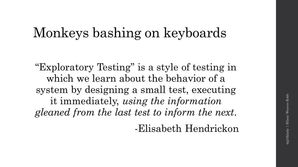 """Monkeys bashing on keyboards """"Exploratory Testi..."""