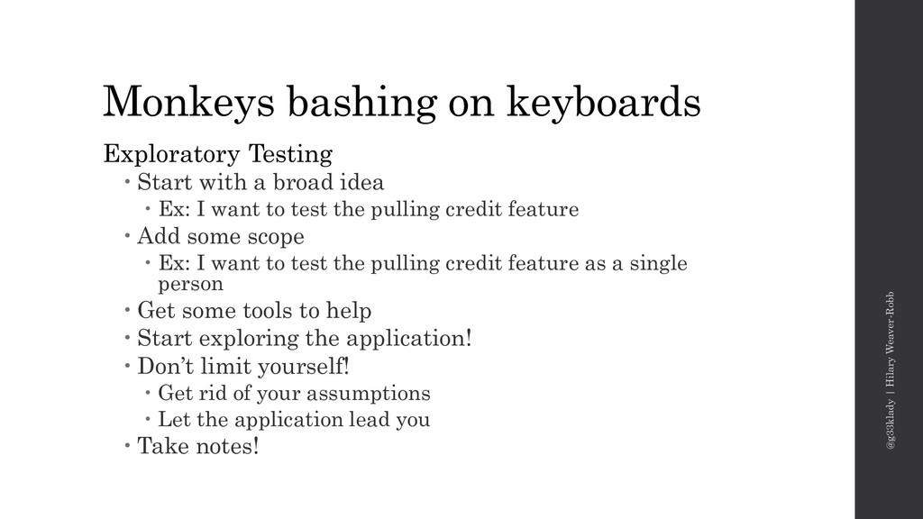 Monkeys bashing on keyboards Exploratory Testin...