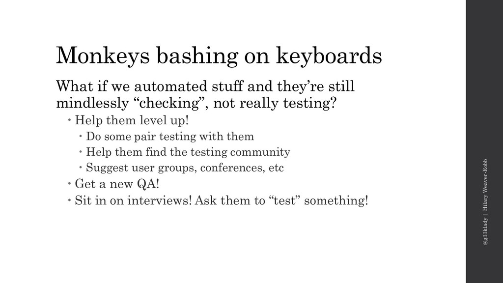 Monkeys bashing on keyboards What if we automat...
