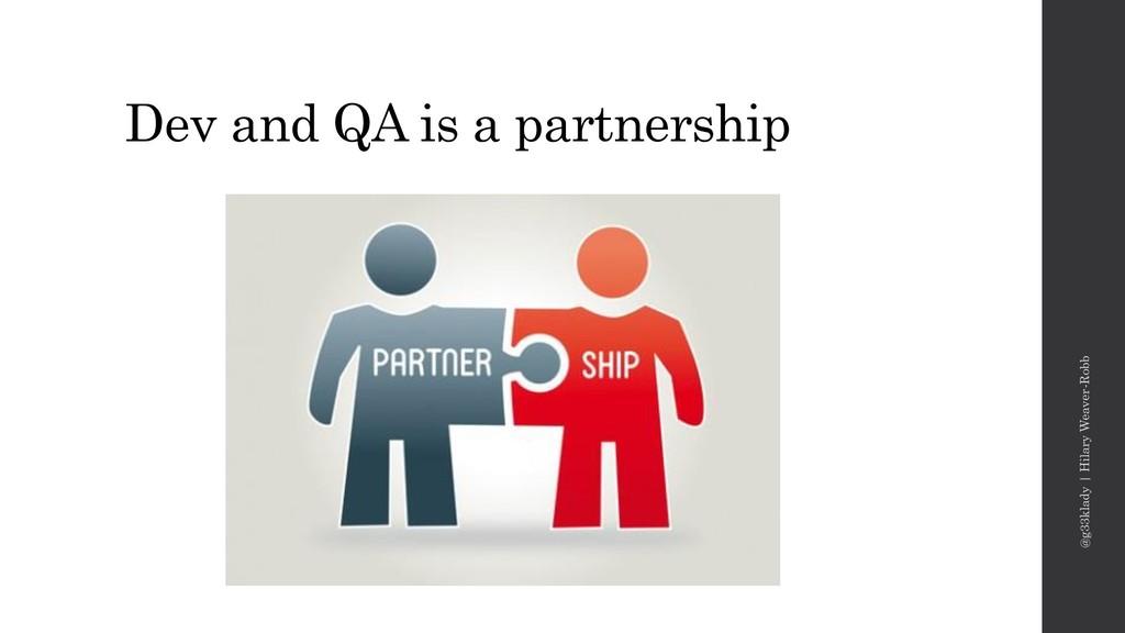 Dev and QA is a partnership @g33klady | Hilary ...