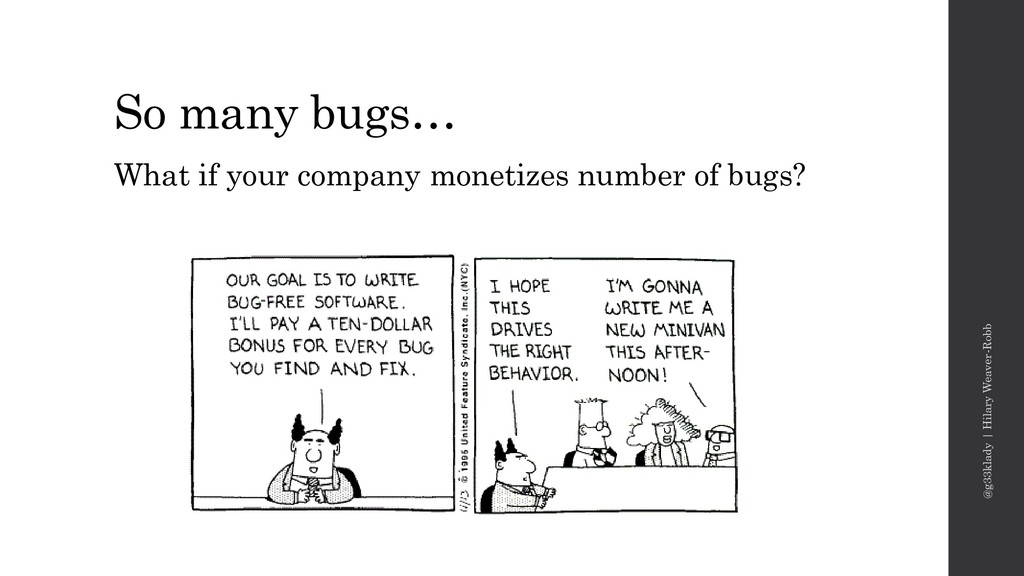 So many bugs… What if your company monetizes nu...