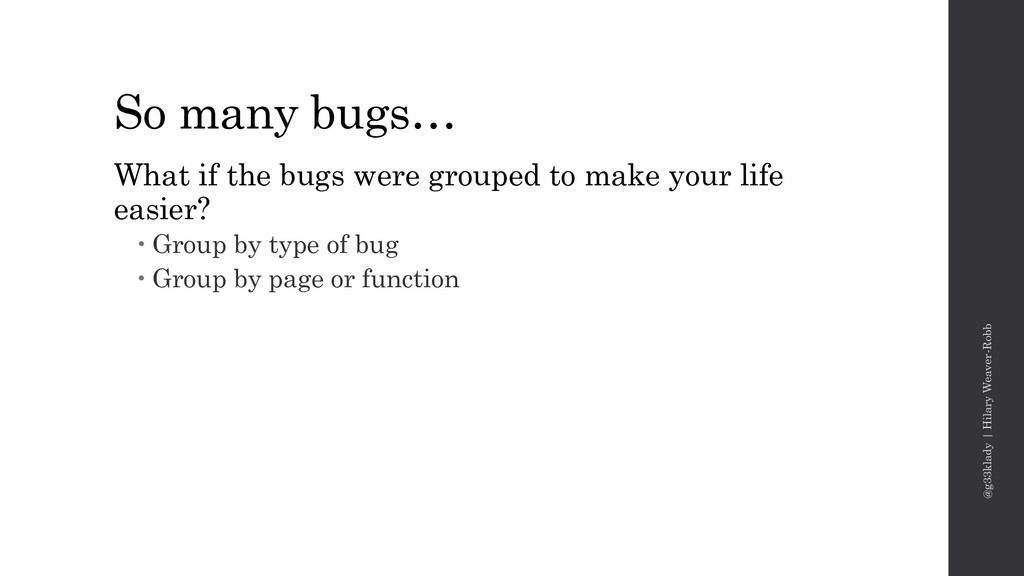 So many bugs… What if the bugs were grouped to ...