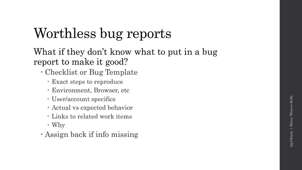 Worthless bug reports What if they don't know w...