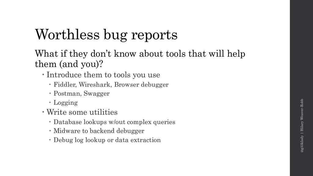 Worthless bug reports What if they don't know a...