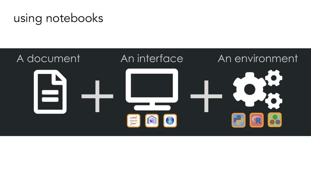 using notebooks