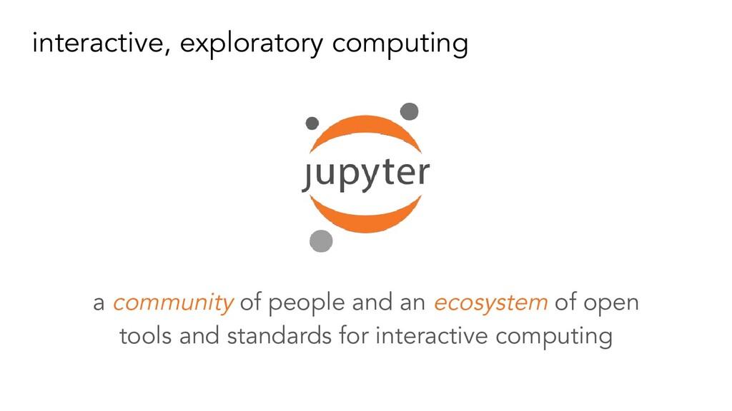 interactive, exploratory computing a community ...