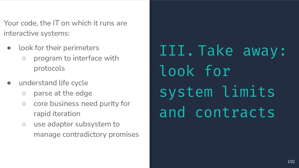 Your code, the IT on which it runs are interact...