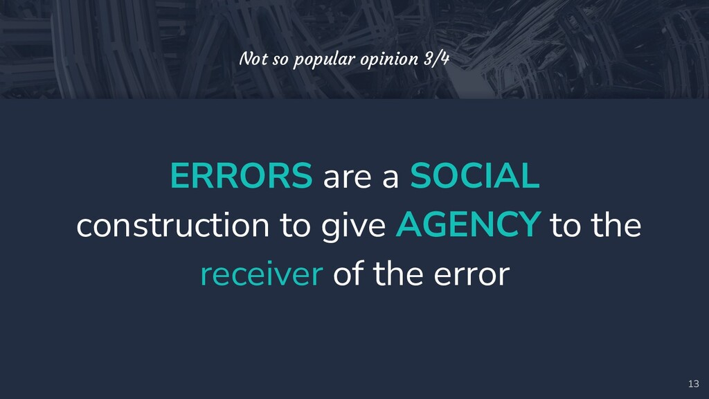 ERRORS are a SOCIAL construction to give AGENCY...