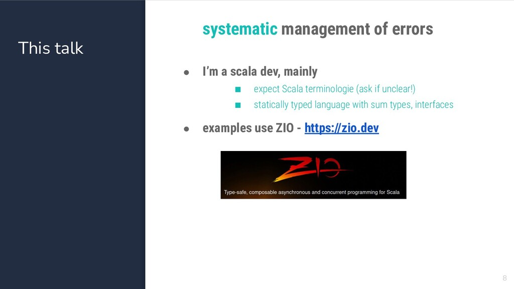 This talk systematic management of errors ● I'm...