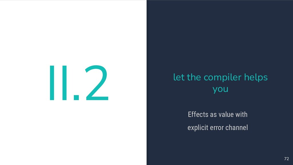 II.2 72 let the compiler helps you Effects as v...