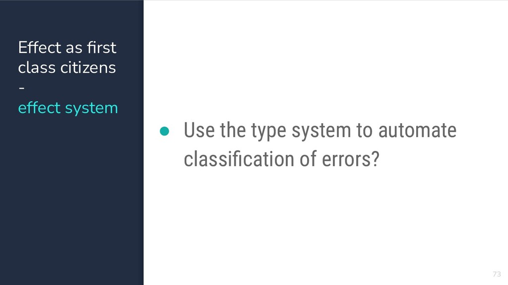 73 ● Use the type system to automate classificat...