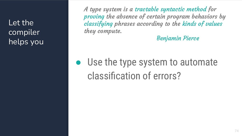 74 A type system is a tractable syntactic metho...