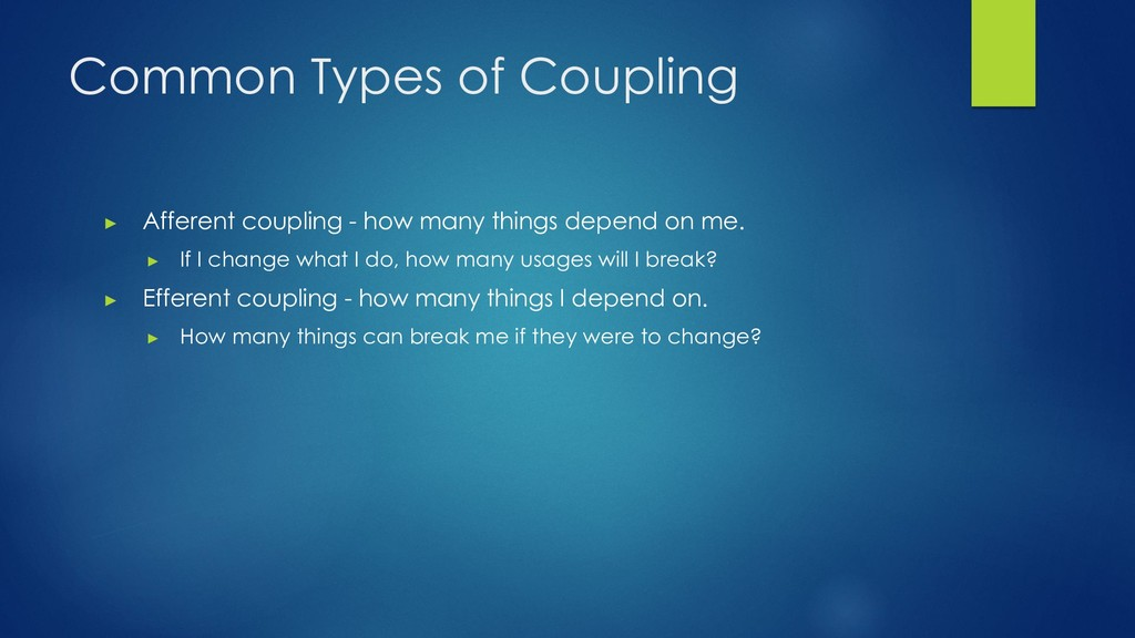 Common Types of Coupling ▶ Afferent coupling - ...