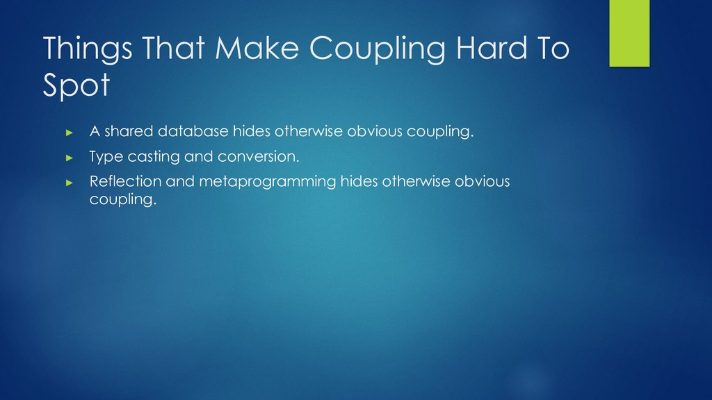 Things That Make Coupling Hard To Spot ▶ A shar...