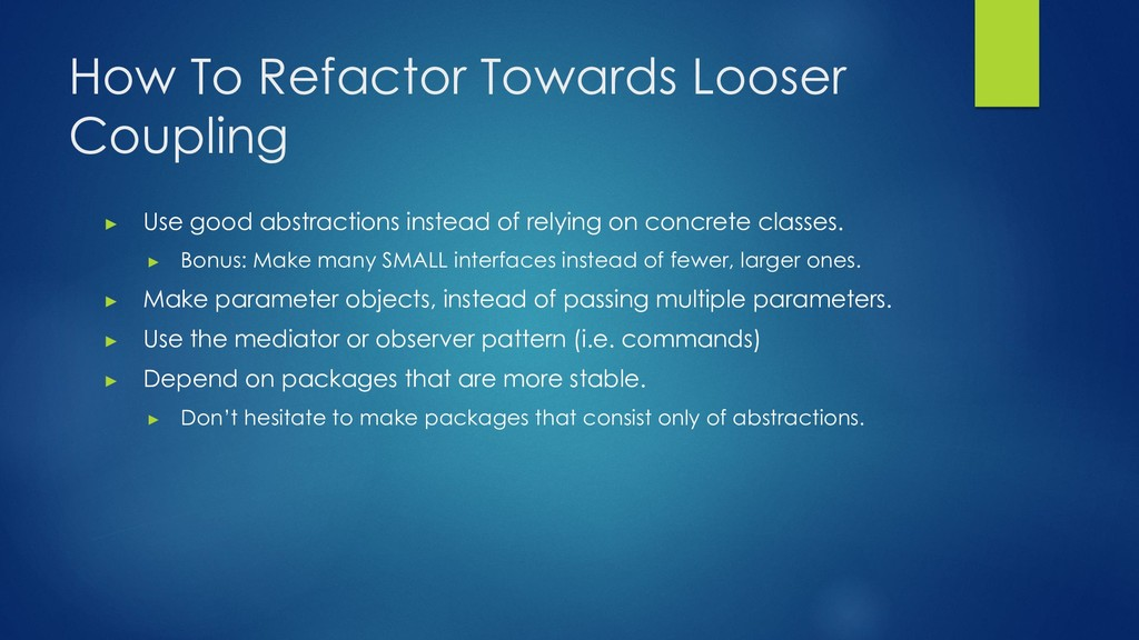 How To Refactor Towards Looser Coupling ▶ Use g...