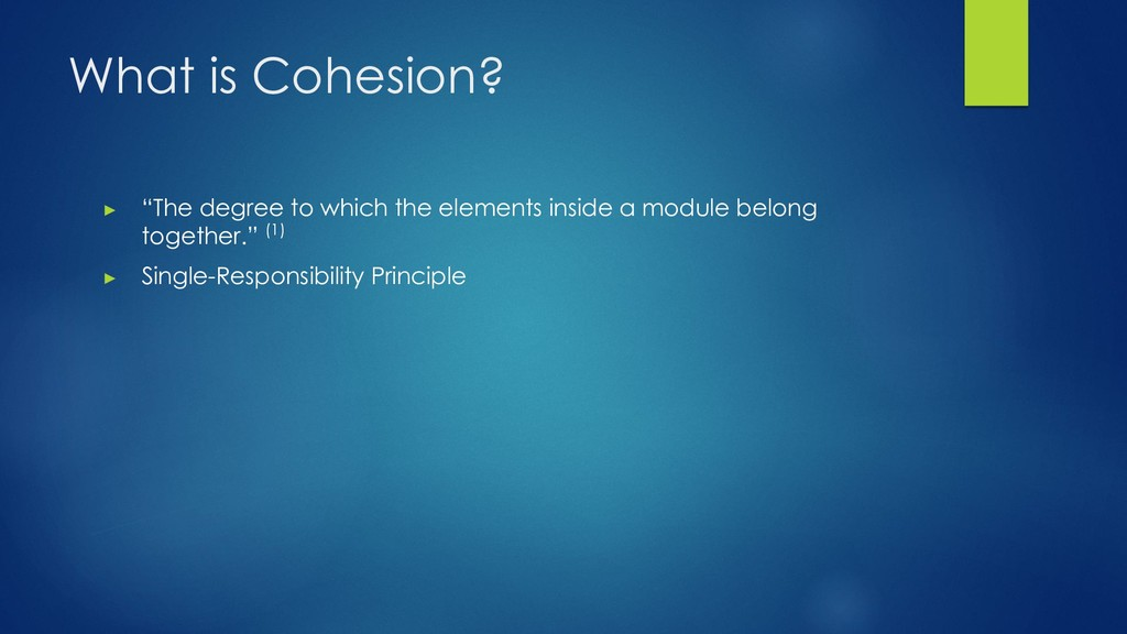 """What is Cohesion? ▶ """"The degree to which the el..."""