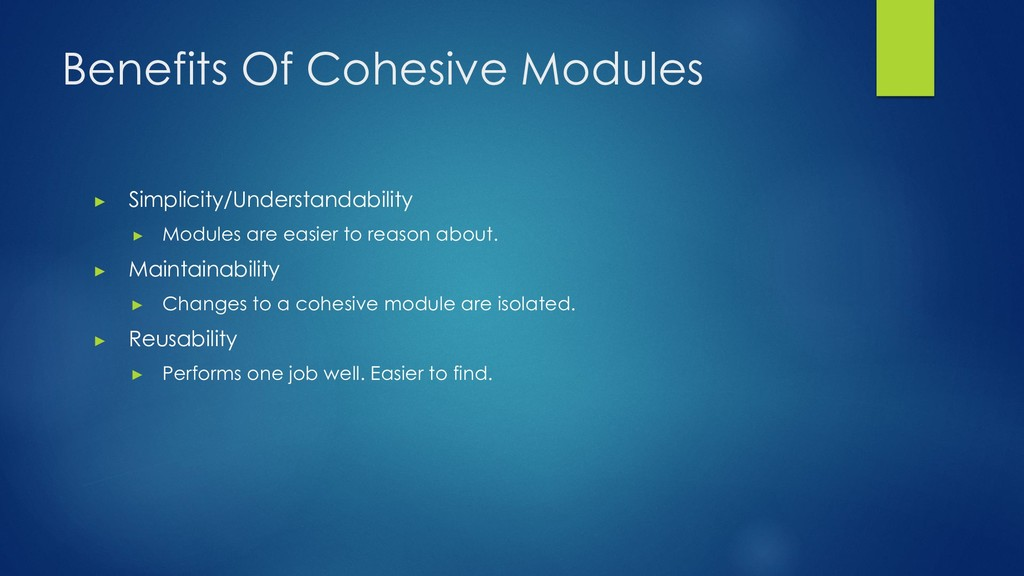 Benefits Of Cohesive Modules ▶ Simplicity/Under...