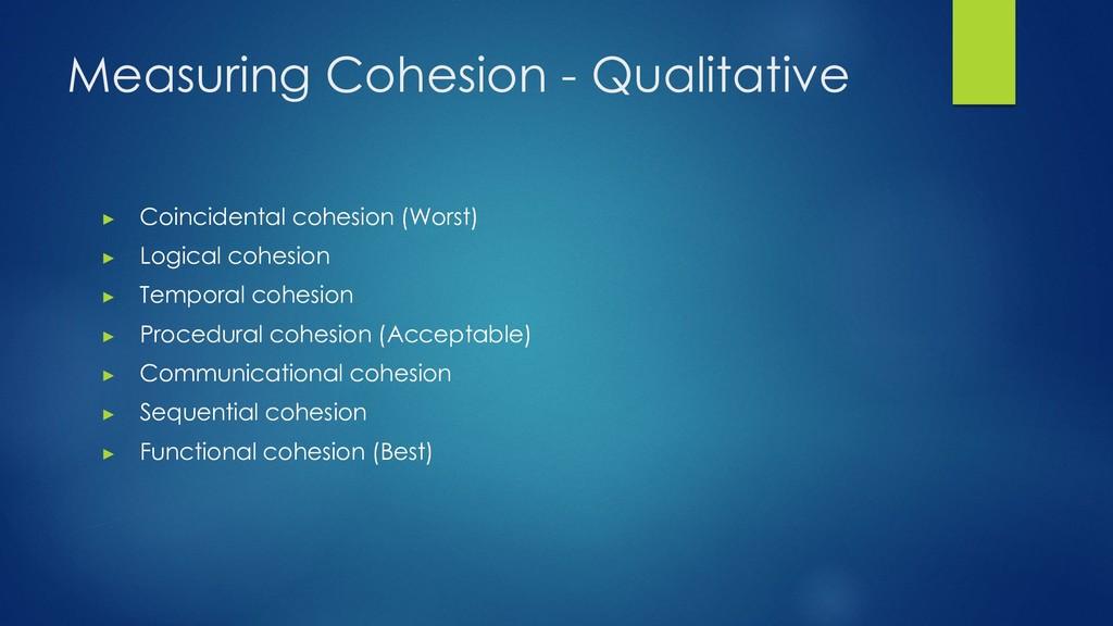 Measuring Cohesion - Qualitative ▶ Coincidental...