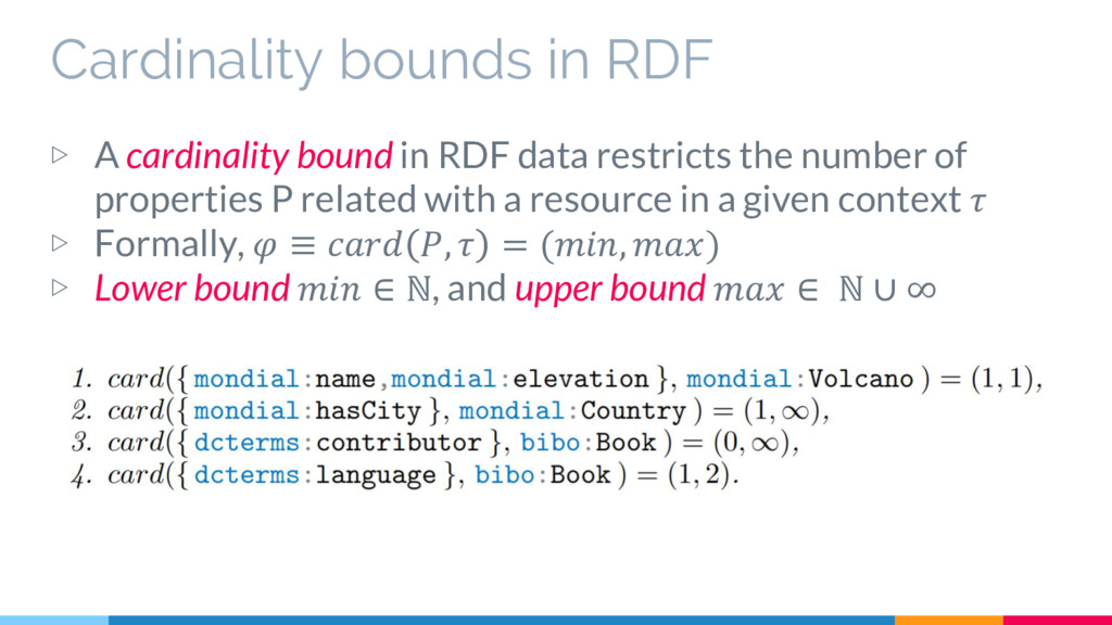 Cardinality bounds in RDF ▷ A cardinality bound...