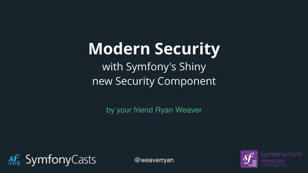 Modern Security with Symfony's Shiny new Securi...
