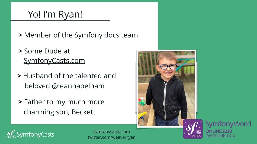 > Member of the Symfony docs team > Some Dude a...
