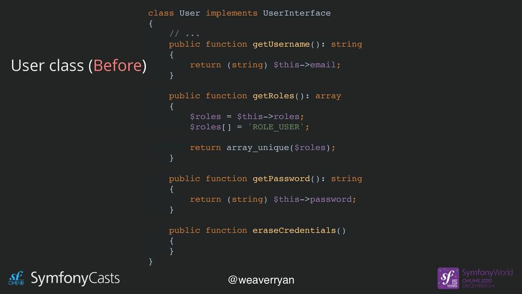 class User implements UserInterface { // ... pu...