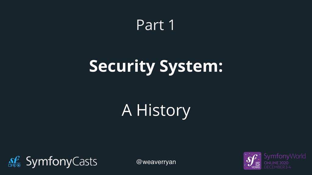 Security System: A History Part 1 @weaverryan