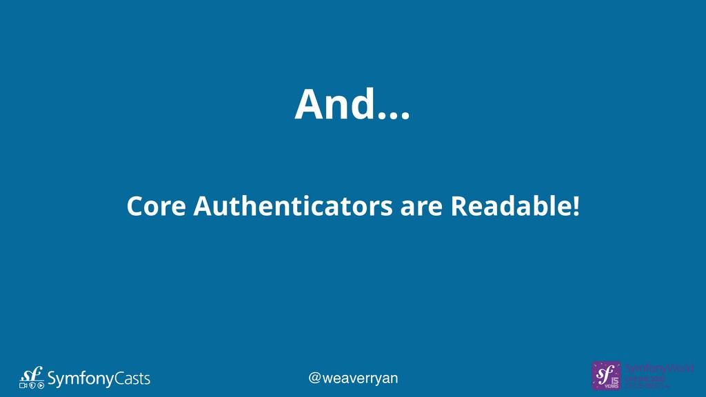 And… Core Authenticators are Readable! @weaverr...