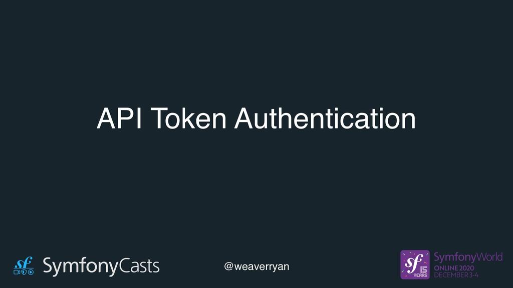 API Token Authentication @weaverryan