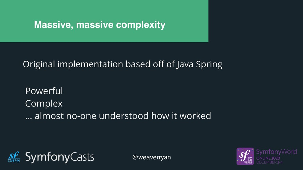 Massive, massive complexity Original implementa...