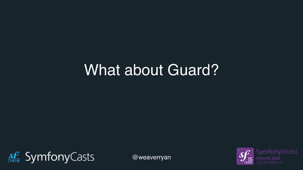 What about Guard? @weaverryan