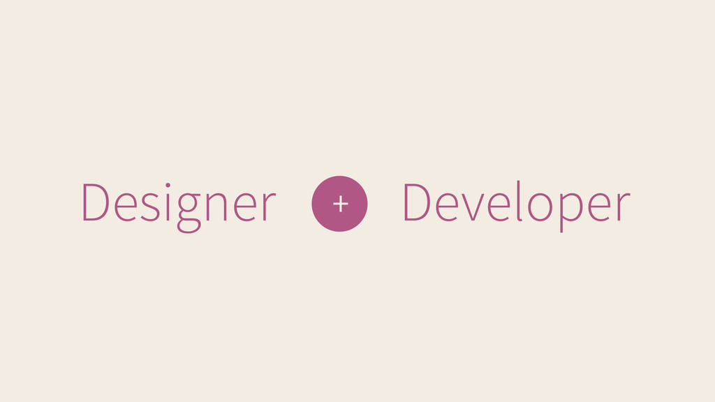 Designer Developer +