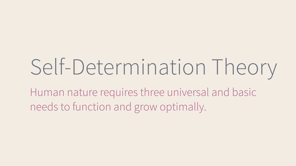 Self-Determination Theory Human nature requires...