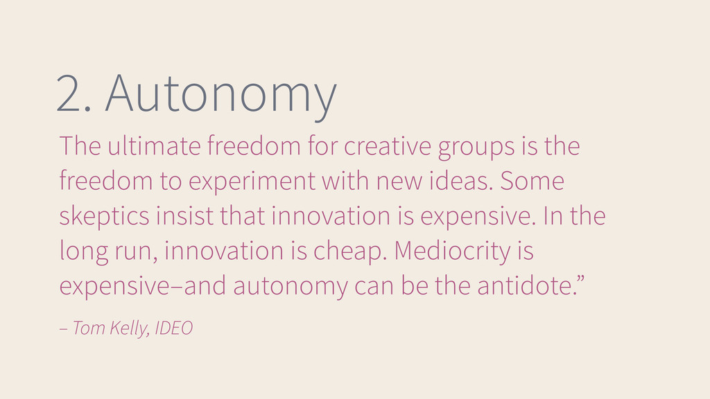 2. Autonomy The ultimate freedom for creative g...