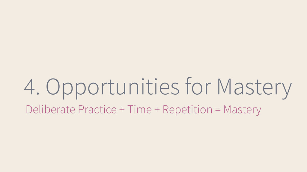 4. Opportunities for Mastery Deliberate Practic...