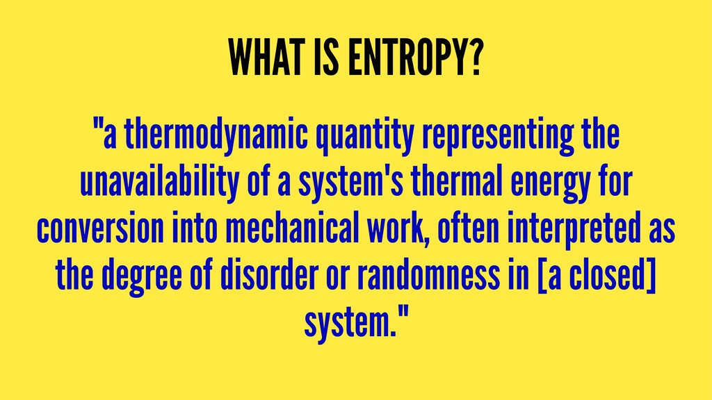 """WHAT IS ENTROPY? """"a thermodynamic quantity repr..."""