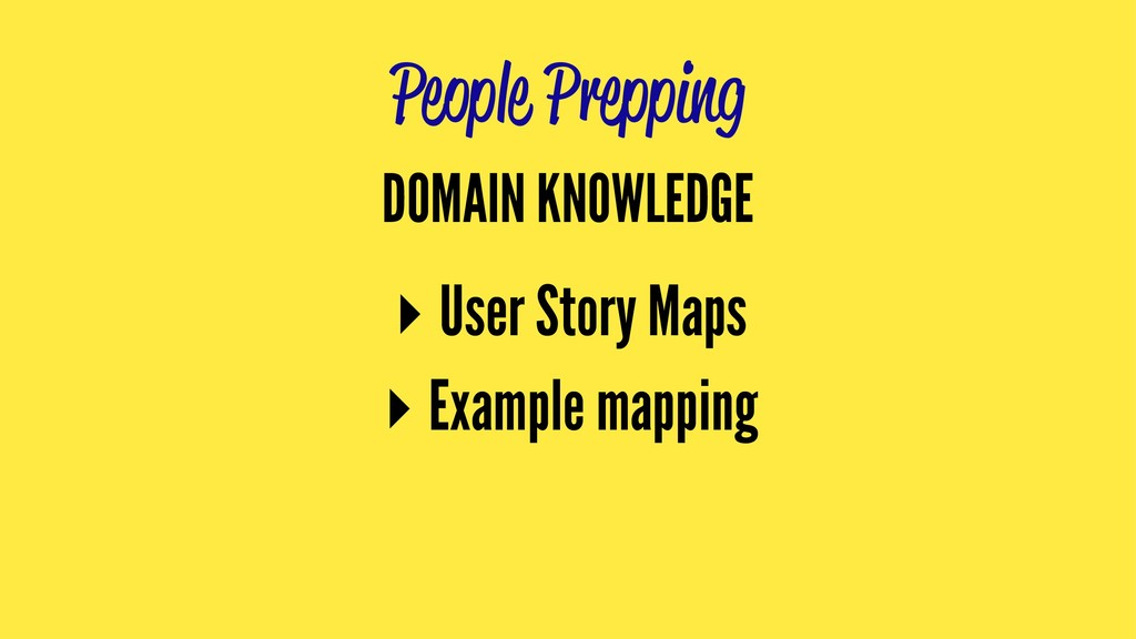 People Prepping DOMAIN KNOWLEDGE ▸ User Story M...