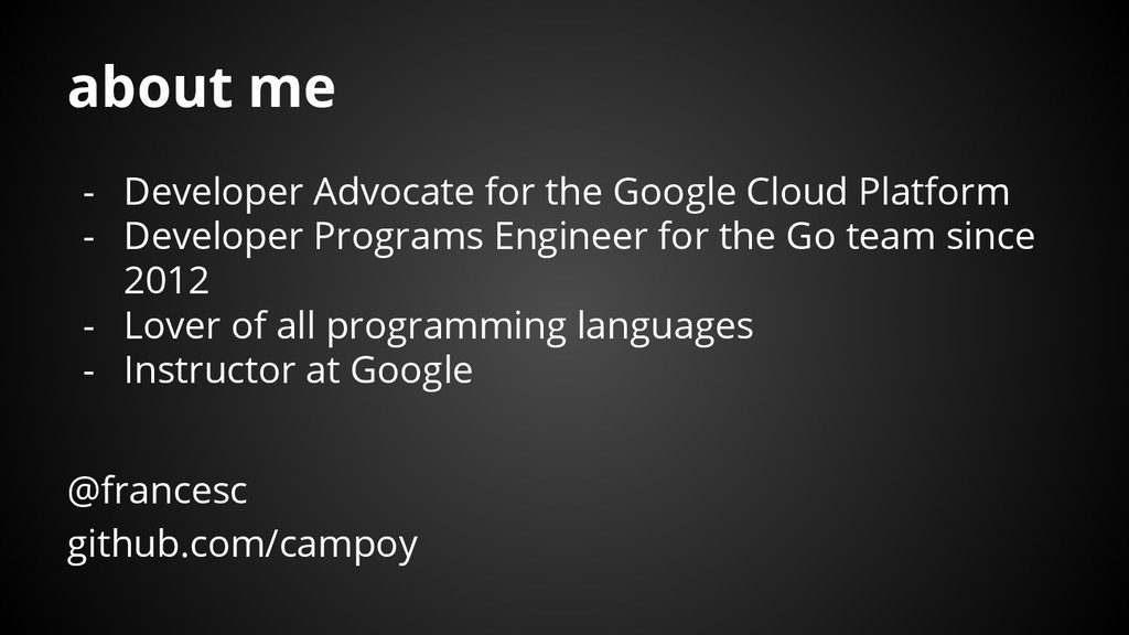 about me - Developer Advocate for the Google Cl...