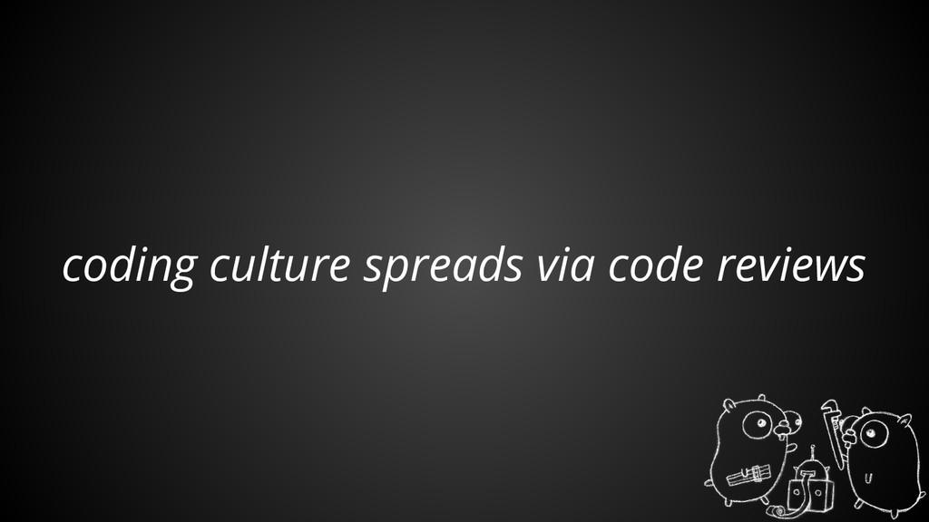 coding culture spreads via code reviews