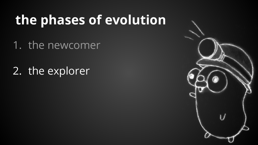1. the newcomer 2. the explorer the phases of e...